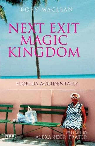 Download Next Exit Magic Kingdom: Florida Accidentally (Tauris Parke Paperbacks) PDF