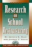Research on school Restructuring, Arthur K. Ellis, Jeffrey T. Fouts, 1883001099