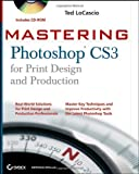 Mastering Photoshop CS3 for Print Design and Production, Ted LoCascio, 0470114576