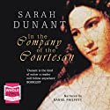 In the Company of the Courtesan Audiobook by Sarah Dunant Narrated by Daniel Philpott