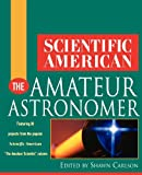 img - for Scientific American The Amateur Astronomer (Scientific American (Wiley)) book / textbook / text book