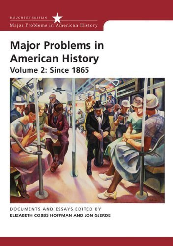 Download By Elizabeth Cobbs-Hoffman - Major Problems in American History, Volume 2: Since 1865 (2nd Edition) (9/20/06) ebook
