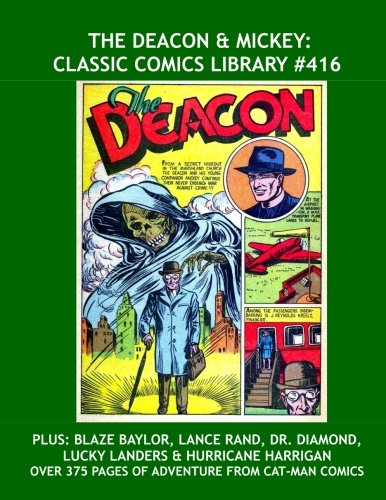 Download The Deacon & Mickey: Classic Comics Library #416: Adventures from Cat-Man Comics -- Plus: Dr. Diamond, Blaze Baylor, Lucky Landers, Hurricane Harrigan ... -- Over 375 Pages -- All Stories -- No Ads pdf epub
