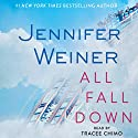 All Fall Down Audiobook by Jennifer Weiner Narrated by Tracee Chimo