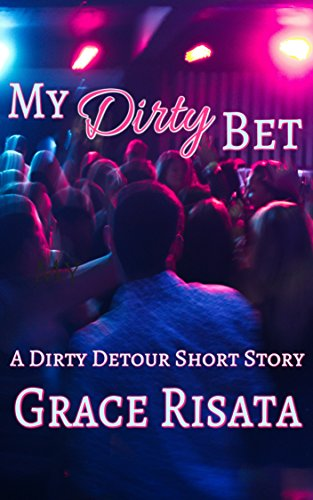My Dirty Bet: An Alpha Male Comedy Short Story (Bartender Game Best Drink)