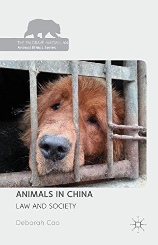 Animals in China: Law and Society (The Palgrave Macmillan Animal Ethics Series)