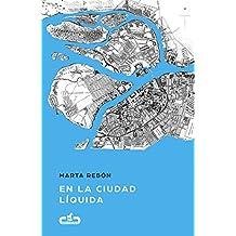 En la ciudad líquida (Caballo de Troya 2017, 6) (Spanish Edition)