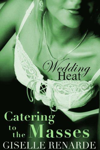 Wedding Heat: Catering to the Masses (Gay Transgender Erotic Romance)