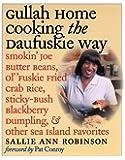 Gullah Home Cooking the Daufuskie Way: Smokin' Joe Butter Beans, Ol' 'Fuskie Fried Crab Rice, Sticky-Bush Blackberry Dumpling, and Other Sea Island Favorites