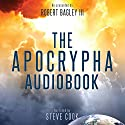 The Apocrypha Audiobook Audiobook by Robert Bagley - editor Narrated by Steve Cook