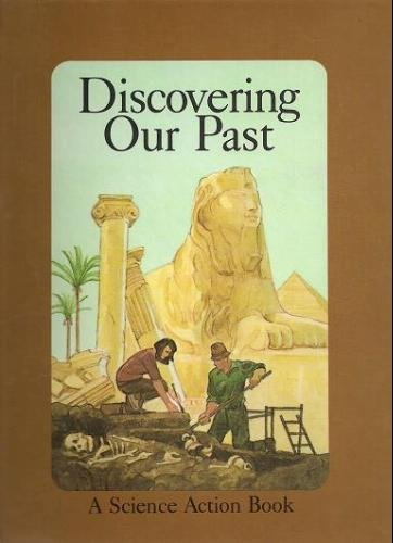 Discovering Our Past (Science Action Book)