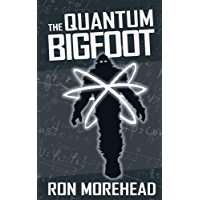 The Quantum Bigfoot: Bringing Science and Spirituality Together
