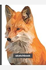 Sketchbook: Fox - Blank drawing and sketching paper for everyday artists Paperback