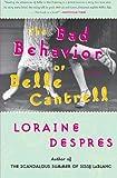 The Bad Behavior of Belle Cantrell, Loraine Despres, 0060515260
