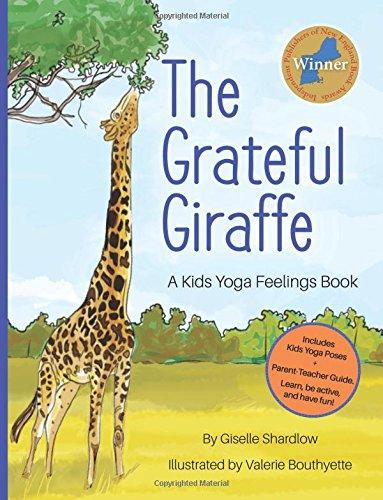 be21047a084 The Grateful Giraffe: A Kids Yoga Feelings Book: Giselle Shardlow ...