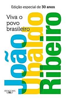 Viva o povo brasileiro - Edição especial de 30 anos por [Ribeiro, João Ubaldo]