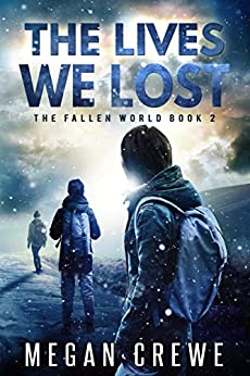 The Lives We Lost (The Fallen World Book 2) by [Crewe, Megan]