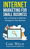 img - for Internet Marketing for Small Business: How to Develop an Effective Strategy for Your Business book / textbook / text book