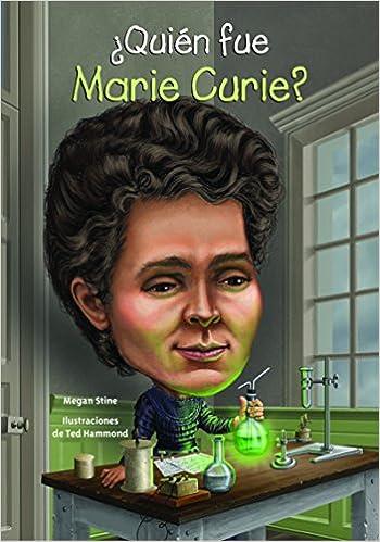 Quien Fue Marie Curie? PDF Descargar Gratis