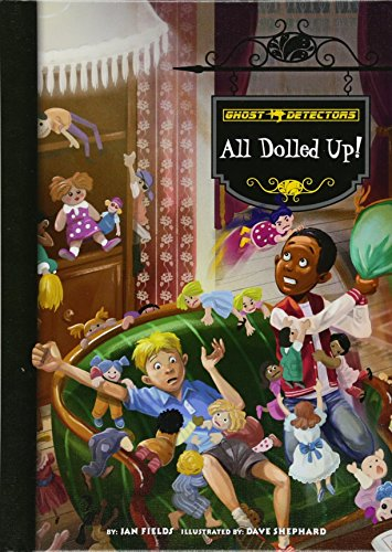 All Dolled Up! (Ghost Detectors) - Ghost Detectors Book