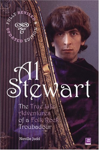 Download Al Stewart: True Life Adventures of a Folk Rock Troubadour: Fully Revised and Updated pdf epub