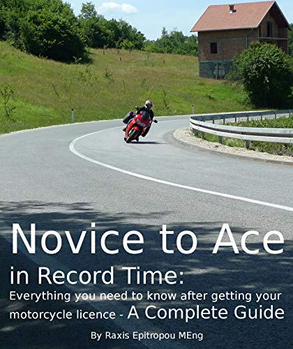 Novice to Ace in Record Time: Everything you need to know after getting your motorcycle licence – A complete guide (Total Vehicle Control Book 2) por Raxis Epitropou