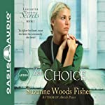 The Choice: Lancaster County Secrets, Book 1 | Suzanne Woods Fisher
