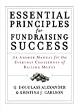 img - for Essential Principles for Fundraising Success: An Answer Manual for the Everyday Challenges of Raising Money book / textbook / text book