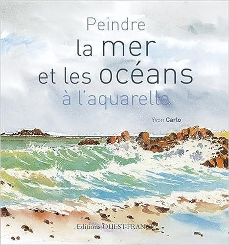 PEINDRE LA MER ET LES OCEANS A LAQUARELLE