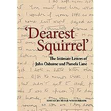 'Dearest Squirrel…': The Intimate Letters of John Osborne and Pamela Lane