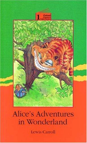 Alice's Adventures in Wonderland (Oxford Progressive Readers, Level 1)