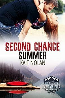Second Chance Summer (Camp Firefly Falls Book 9) by [Nolan, Kait]