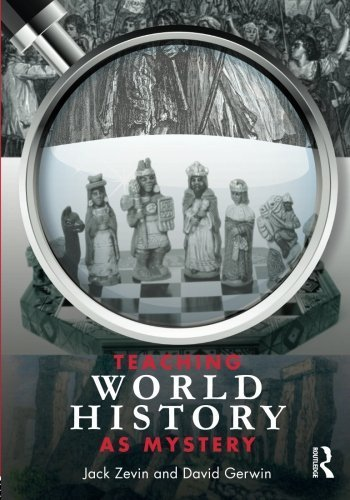 Teaching World History as Mystery 1st edition by Zevin, Jack, Gerwin, David (2010) Paperback