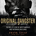 Original Gangster: The Real Life Story of One of America's Most Notorious Drug Lords Audiobook by Frank Lucas, Aliya S. King Narrated by Cary Hite