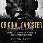 Original Gangster: The Real Life Story of One of America's Most Notorious Drug Lords | Frank Lucas,Aliya S. King