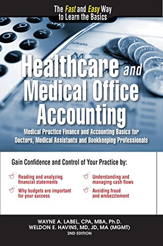 Amazon healthcare and medical office accounting medical healthcare and medical office accounting medical practice finance and accounting basics for doctors medical fandeluxe