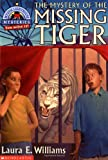The Mystery of the Missing Tiger, Laura E. Williams, 0439217288