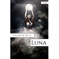 His Mate and His Mistress: Rise of a Luna (English Edition)
