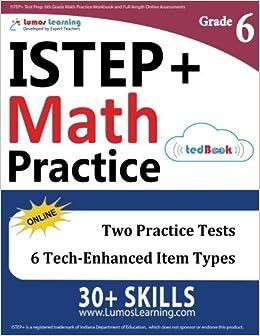 ISTEP+ Test Prep: 6th Grade Math Practice Workbook and Full ...