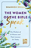 The Women of the Bible Speak: The Wisdom of 16