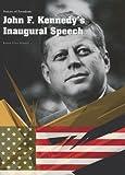 John F. Kennedy's Inaugural Speech, Karen Price Hossell, 1403468109