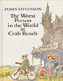 The Worst Person in the World at Crab Beach, James Stevenson, 0688072992