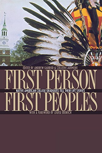 First Person, First Peoples: Native American College Graduates Tell Their Life Stories