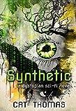 Synthetic: A Dystopian Sci-fi Novel