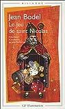 Le Jeu de saint Nicolas : Edition bilingue français-ancien français par Bodel