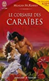 img - for Le corsaire des Cara  bes book / textbook / text book