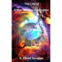 The Life of Arthur Stanley Eddington