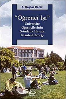 Ögrenci Isi - Üniversite Ögrencilerinin Gündelik Hayati: Istanbul Örnegi