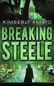 Breaking Steele (The Jasmine Steele Mystery Series Book 3) by [Amato, Kimberly]