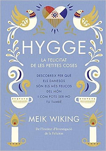 Hygge: La felicitat de les petites coses NO FICCIÓ COLUMNA: Amazon.es: Meik Wiking, Jordi Boixadós Bisbal: Libros